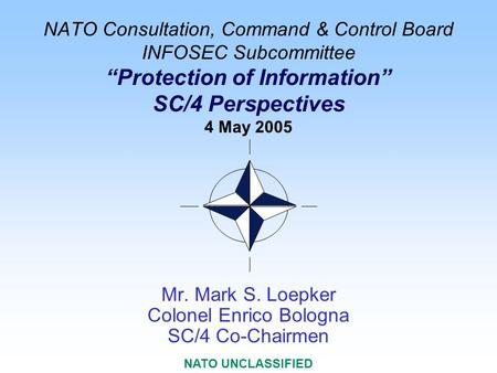 Mr. Mark S. Loepker Colonel Enrico Bologna SC/4 Co-Chairmen