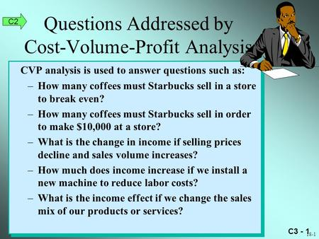 Questions Addressed by Cost-Volume-Profit Analysis
