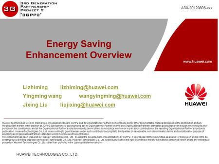 HUAWEI TECHNOLOGIES CO., LTD. www.huawei.com Huawei Technologies Co., Ltd. grant a free, irrevocable license to 3GPP2 and its Organizational Partners to.