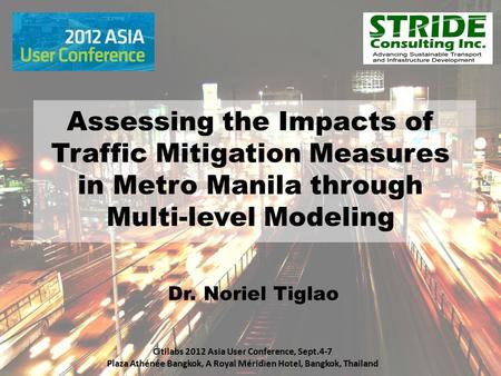 Dr. Noriel Tiglao Citilabs 2012 Asia User Conference, Sept.4-7