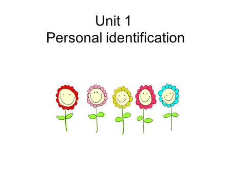 Unit 1 Personal identification. Vocabulario I will now pass out your vocabulary for this section of the unit. We will be studying description words and.