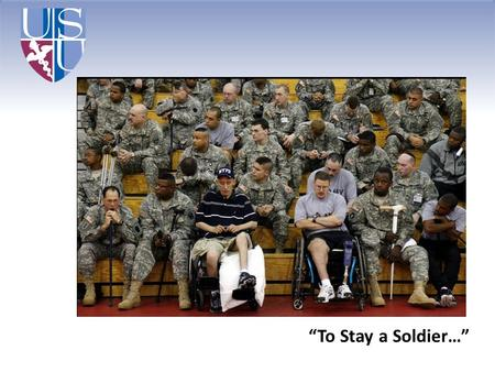 """To Stay a Soldier…""."