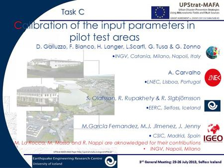 Calibration of the input parameters in pilot test areas D. Galluzzo, F. Bianco, H. Langer, L.Scarfi, G. Tusa & G. Zonno INGV, Catania, Milano, Napoli,