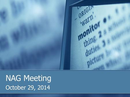 NAG Meeting October 29, 2014. Agenda Welcome New technical staff member – Amanda Berlin Dialog on Web Filtering Requirements E-Rate 2.0 - Opportunities.