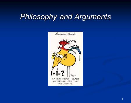 1 Philosophy and Arguments. 2Outline 1 – Arguments: valid vs sound 2. Conditionals 3. Common Forms of Bad Arguments.