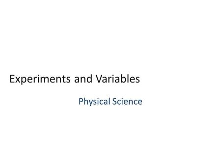Experiments and Variables