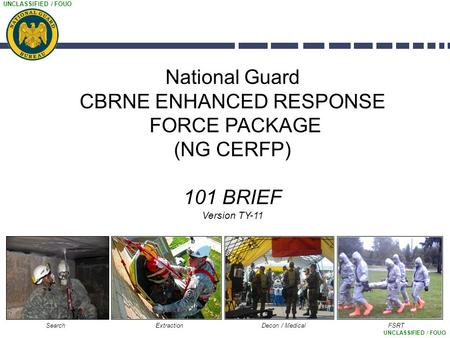 National Guard CBRNE ENHANCED RESPONSE FORCE PACKAGE (NG CERFP)