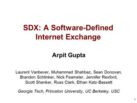 SDX: A Software-Defined Internet Exchange