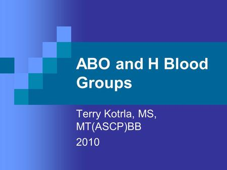 Terry Kotrla, MS, MT(ASCP)BB 2010