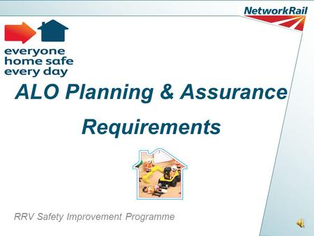 1 ALO Planning & Assurance Requirements RRV Safety Improvement Programme.