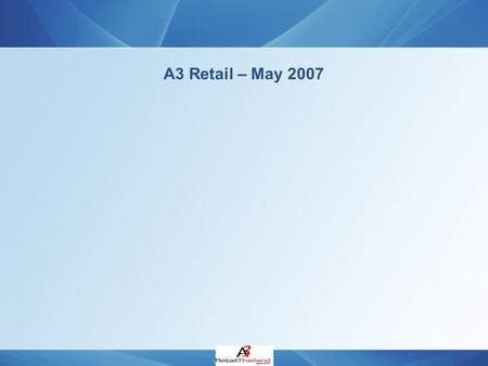 A3 Retail – May 2007. Contents Brochures number per retailer - May 2007 / ALL DISTRIBUTION Retailers Share of Voice - May 2007 / References number (percent)