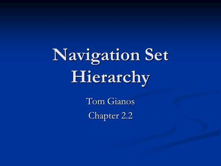 Navigation Set Hierarchy Tom Gianos Chapter 2.2. Mike Dickheiser Works (worked?) for Red Storm Entertainment Works (worked?) for Red Storm Entertainment.