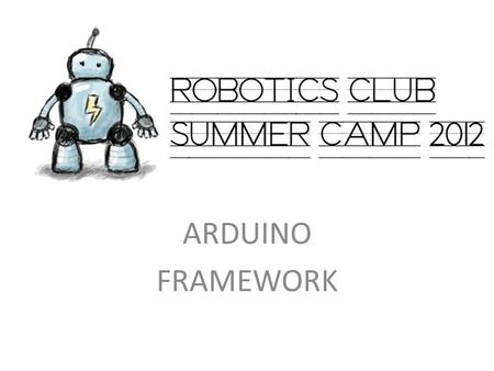 ARDUINO FRAMEWORK. ARDUINO - REVIEW Open  to download the latest version of Arduino IDEhttp://arduino.cc/