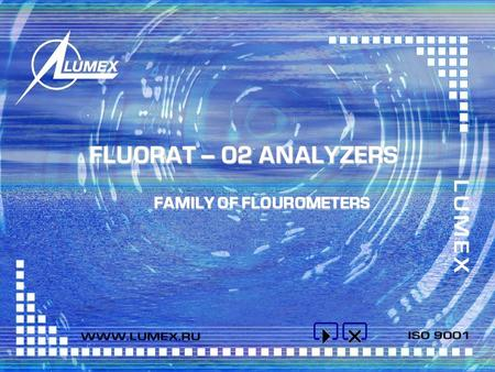 FLUORAT – 02 ANALYZERS FAMILY OF FLOUROMETERS FLUORAT – 02 ANALYZERS CERTIFICATION SINCE 1991 SERIES OF FLOUROMETERS.