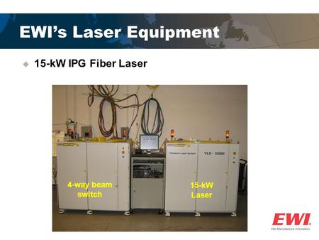 EWI's Laser Equipment 15-kW IPG Fiber Laser 4-way beam switch
