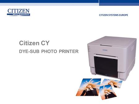 Citizen CY DYE-SUB PHOTO PRINTER.