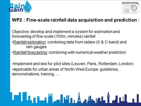 WP2 : Fine-scale rainfall data acquisition and prediction : Objective: develop and implement a system for estimation and forecasting of fine-scale (100m,