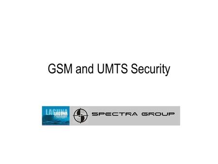 GSM and UMTS Security.