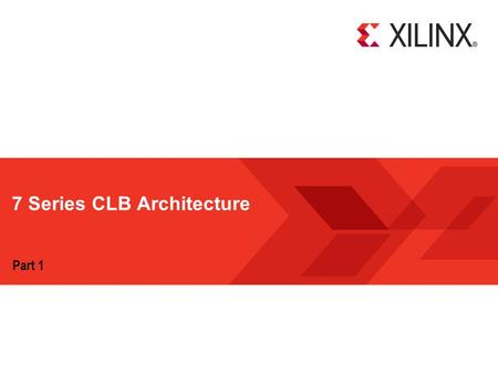 7 Series CLB Architecture