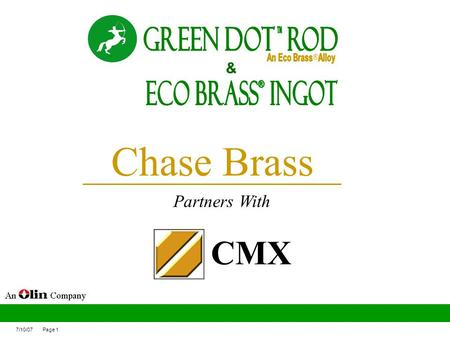 Chase Brass CMX Green Dot ROd ECO BRASS Ingot ® Partners With &