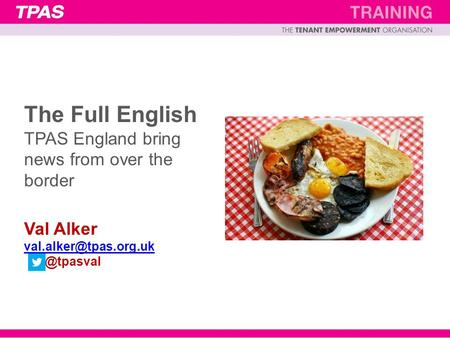 The Full English TPAS England bring news from over the border Val