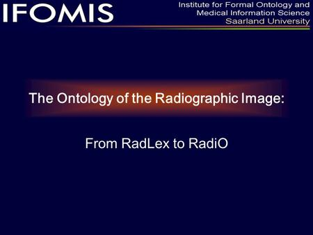 The Ontology of the Radiographic Image: From RadLex to RadiO.
