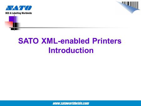 SATO XML-enabled Printers Introduction
