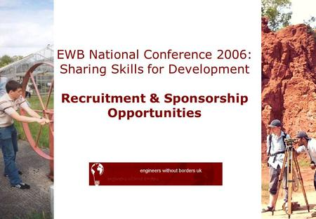 EWB National Conference 2006: Sharing Skills for Development Recruitment & Sponsorship Opportunities.
