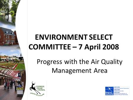 ENVIRONMENT SELECT COMMITTEE – 7 April 2008 Progress with the Air Quality Management Area.