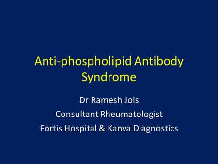 Anti-phospholipid Antibody Syndrome