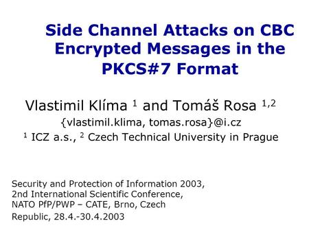 Side Channel Attacks on CBC Encrypted Messages in the PKCS#7 Format