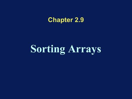 Chapter 2.9 Sorting Arrays. Sort Algorithms A set of records is given Each record is identified by a certain key One wants to sort the records according.