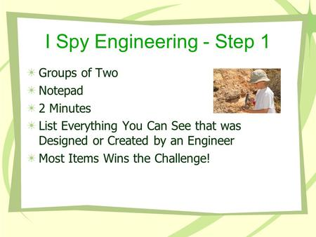 I Spy Engineering - Step 1 Groups of Two Notepad 2 Minutes List Everything You Can See that was Designed or Created by an Engineer Most Items Wins the.