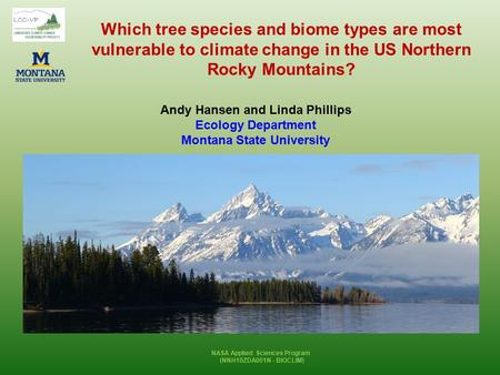 Which tree species and biome types are most vulnerable to climate change in the US Northern Rocky Mountains? Andy Hansen and Linda Phillips Ecology Department.