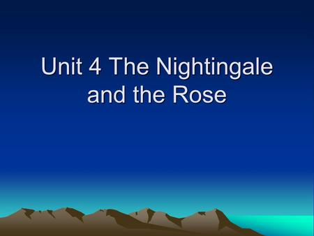analysis the nightingale and the rose Transitivity analysis: representation of love in wilde's the nightingale and the rose asad mehmood, roshan amber, sobia ameer & rabia faiz.