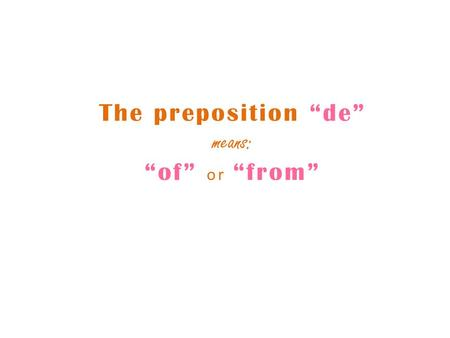 "The preposition ""de"" means: ""of"" or ""from"". Use #1: Use ""de"" to communicate where someone is from.-origin Yo Soy de Dallas: I am from Dallas. ¿De dónde."