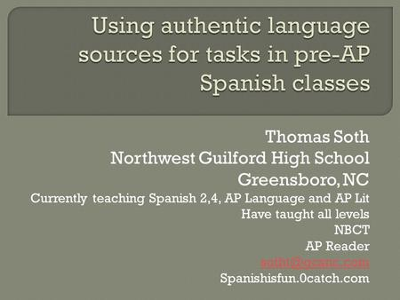 Using authentic language sources for tasks in pre-AP Spanish classes