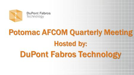 Potomac AFCOM Quarterly Meeting Hosted by: DuPont Fabros Technology.