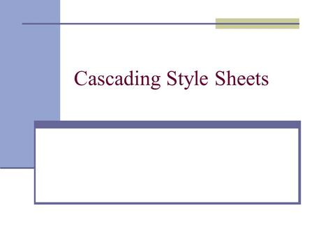 Cascading Style Sheets. Next Level Cascading Style Sheets (CSS) - control the look and feel of your HTML documents in an organized and efficient manner.