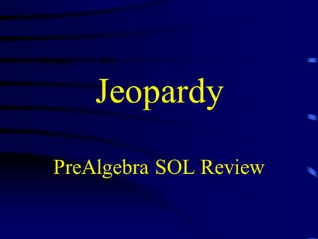 Jeopardy PreAlgebra SOL Review In MathWE $100 Question from H1 Perry want to simplify the following expressions: 5² ÷ (1 + 4) – 3 * 2 Which operation.