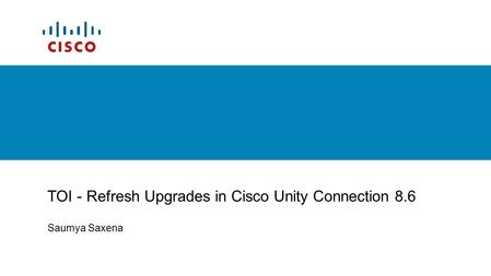 TOI - Refresh Upgrades in Cisco Unity Connection 8.6