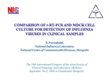 The 10th International Congress of the Asian Society of Clinical Pathology and Laboratory Medicine September 10-11, 2009 in Ulaanbaatar Mongolia.