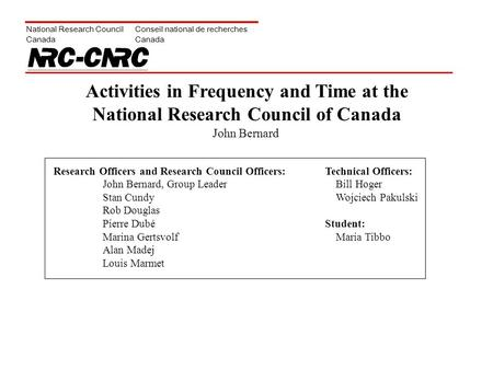 National Research Council Canada Conseil national de recherches Canada Activities in Frequency and Time at the National Research Council of Canada Research.