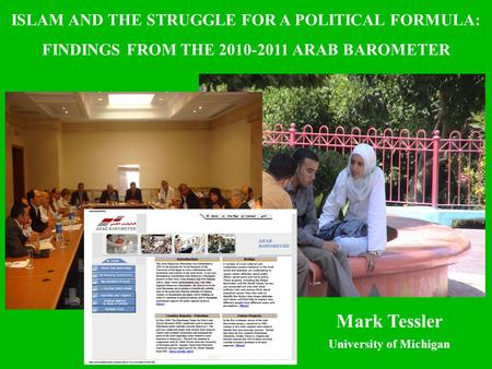 ARAB BAROMETER: SELECTED FINDINGS WAVE TWO (2011) and WAVE ONE (2006) ISLAM AND THE STRUGGLE FOR A POLITICAL FORMULA: FINDINGS FROM THE 2010-2011 ARAB.
