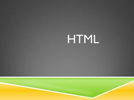 HTML. WHAT IS HTML?  HyperText Markup Language  We use HTML to create web pages and other information that can be displayed in a web browser  Uses.