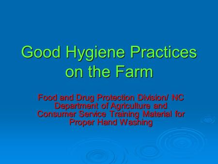 Good Hygiene Practices on the Farm