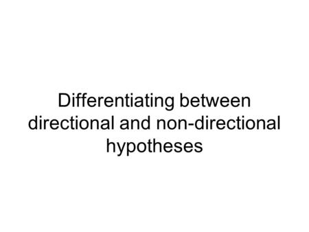 Differentiating between directional and non-directional hypotheses.