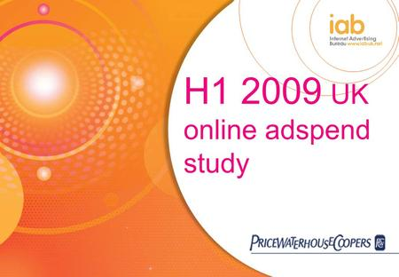 H1 2009 UK online adspend study Agenda 1.Introduction 2.Study methodology 3.Market background and trends 4.UK online adspend – headline results 5.Online.