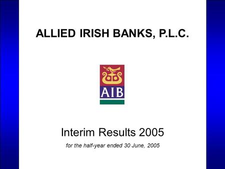 ALLIED IRISH BANKS, P.L.C. Interim Results 2005 for the half-year ended 30 June, 2005.