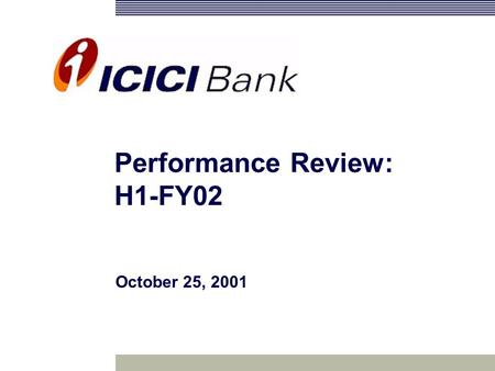 Performance Review: H1-FY02 October 25, 2001. 2 Agenda Financial Overview Business Highlights.